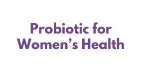 Probiotic for Women's Health